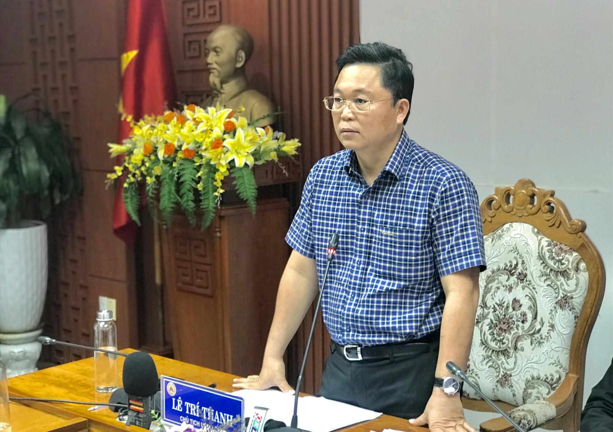 Chủ tịch UBND tỉnh Lê Trí Thanh. Ảnh: Q.T