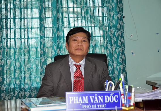 Phó Bí thư Thường trực Huyện ủy Tiên Phước - Phạm Văn Đốc.