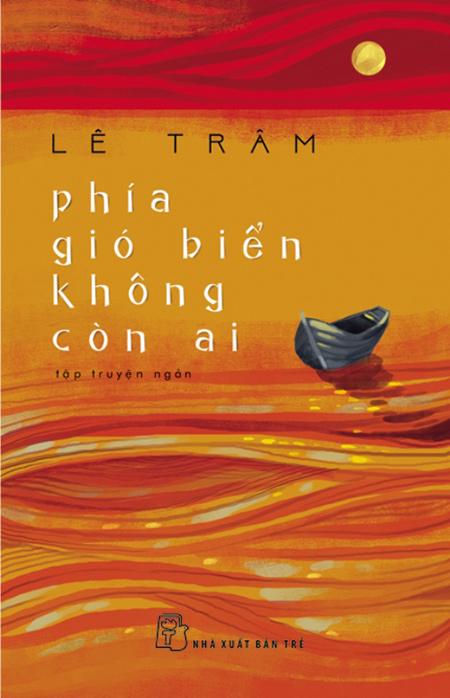 """Bìa tập truyện ngắn """"Phía gió biển không còn ai""""."""