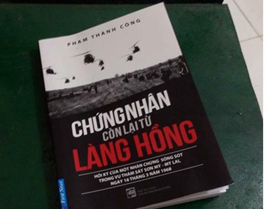 """Tập hồi ký """"Chứng nhân còn lại từ làng Hồng"""", NXB Tổng hợp TP.Hồ Chí Minh, tháng 8.2016."""