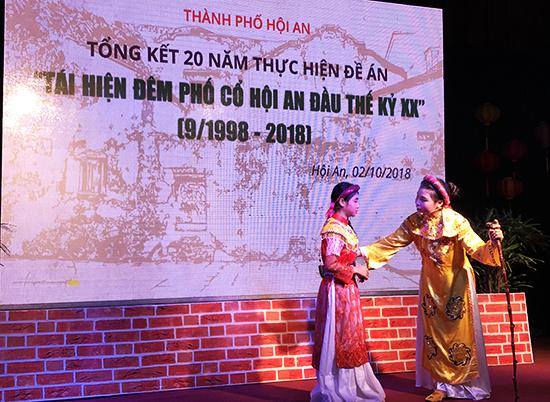 Từ đêm phố cổ, các loại nghệ thuật văn hóa truyền thống như hát bội được phát triển mạnh để phục phụ nhu cầu thưởng thức văn hóa và bảo tồn giá trị hát bội tại Hội AnẢnh: Hải - Lộc